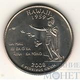 25 центов США, 2008 г., Статуя гавайского короля Камехамехи, P